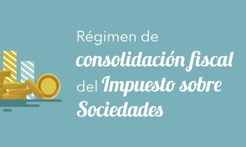 Consolidación fiscal en el Impuesto sobre Sociedades
