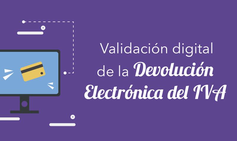 Validación digital de Devolución Electrónica del IVA