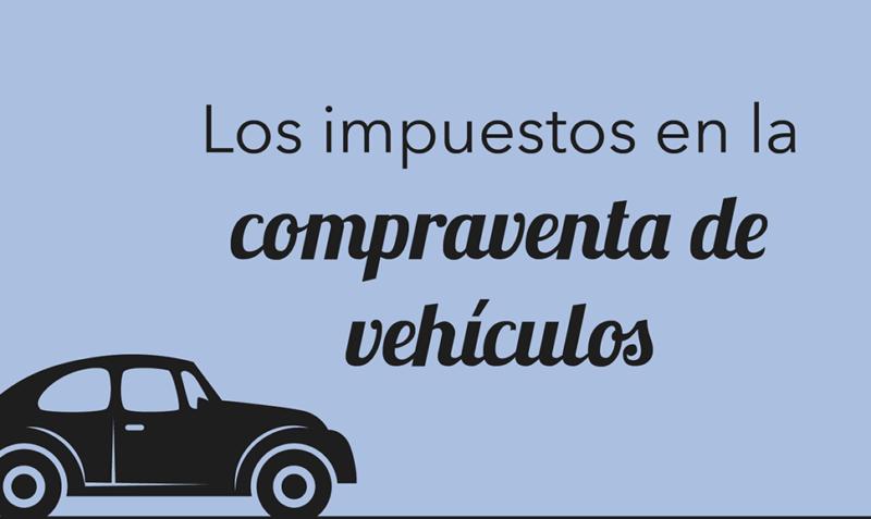Los impuestos en la compraventa de vehículos