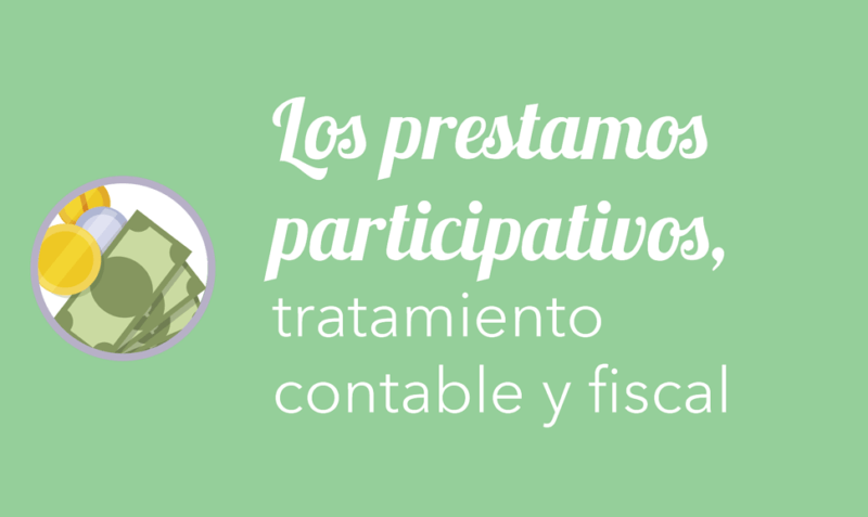 Los préstamos participativos, tratamiento contable y fiscal