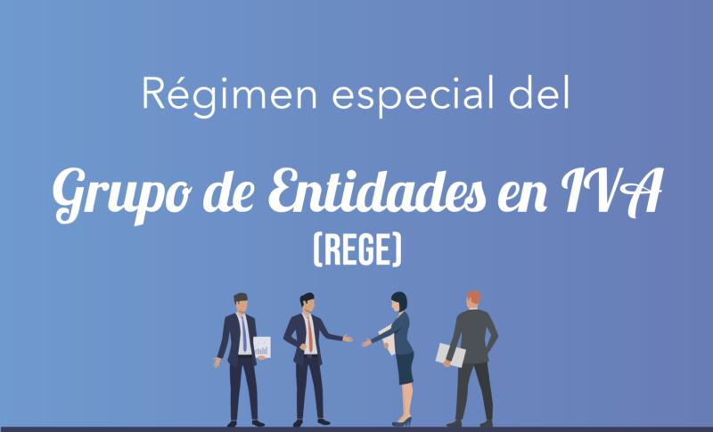 Régimen Especial del Grupo de Entidades en IVA (REGE)