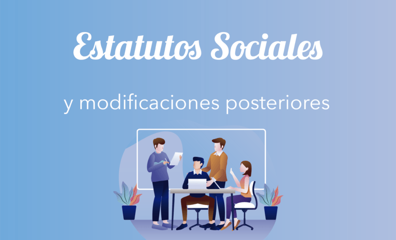 Estatutos Sociales y modificaciones