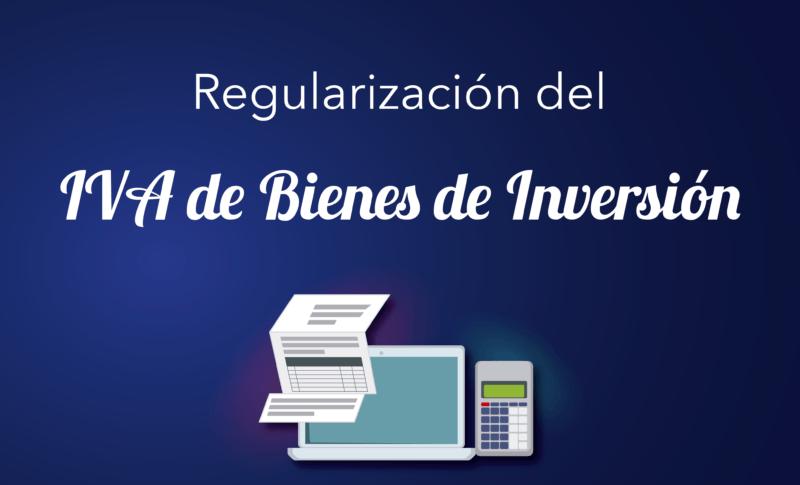 Regularización del IVA de Bienes de Inversión